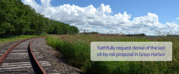 Faithfully request denial of the last oil-by-rail terminal in Grays Harbor